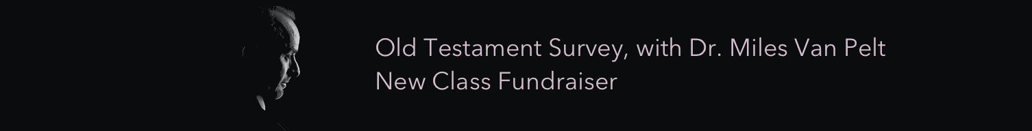 Old Testament Survey Fundraiser